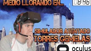 Download OCULUS RIFT: Medio llorando en el SIMULADOR ATENTADO TORRES GEMELAS... Video