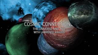 Download Cosmic connections: the Universe and You with Lawrence Krauss Video