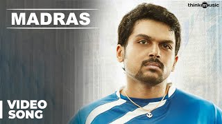 Download Madras Official Full Video Song | Madras | Karthi, Catherine Tresa | Santhosh Narayanan Video