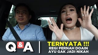 Download Q&A   TERNYATA REGI PERNAH DOAIN AYU GAK JADI NIKAH ?!? Video