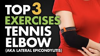 Download Top 3 Exercises for Tennis Elbow (aka Lateral Epicondylitis) Video