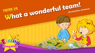 Download Theme 24. What a wonderful team! - Exclamatory sentence | ESL Song & Story for Kids Video