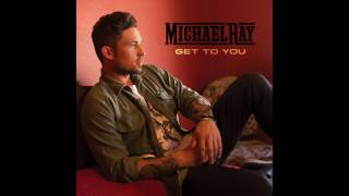 Download Michael Ray - Get To You Video