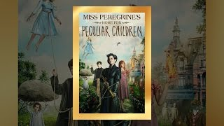 Download Miss Peregrine's Home For Peculiar Children Video