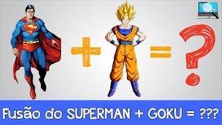 Download Fusão do Super homem com Goku = ??? Video