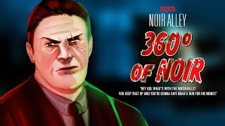 Download Noir Alley: 360° of Noir - Episode 5 THE FOUR CORNERS Video