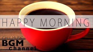 Download Happy Morning Jazz Mix - Relaxing Jazz & Bossa Nova Music - Morning Cafe Music Video