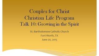 Download CLP Talk 10 Growing in the Spirit Video