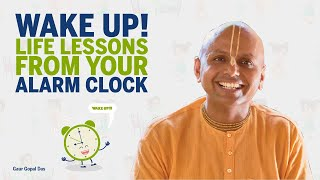 Download Wake up! Life lessons from your ALARM clock by Gaur Gopal das Video