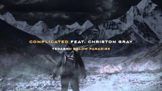 Download Tedashii - Complicated ft. Christon Gray (@tedashii @reachrecords) Video
