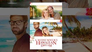 Download A Midsummer's Hawaiian Dream Video