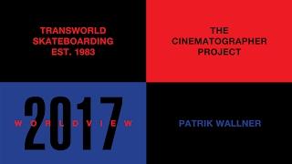 Download The Cinematographer Project, World View: Patrik Wallner   TransWorld SKATEboarding Video