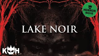Download Lake Noir | Full Horror Movie English 2015 | HOT Scary Movie Video