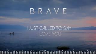 Download Brave - I Just Called To Say I Love You (Audio) Video