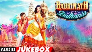 Download Badrinath Ki Dulhania Full Songs (Audio Jukebox) | Varun Dhawan, Alia Bhatt | T-Series Video