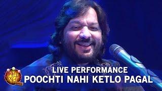 Download Roop Kumar Rathod Live - Poochti Nahi Ketlo Pagal | Gujarati Jalso 2016 Video