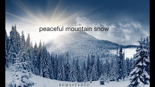 Download ″Peaceful Mountain Snow″ Ambient Nature Relaxation™ Film (1HR 4K UHD) with Real Sounds Video