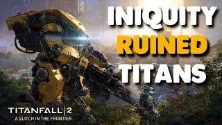 Download Titanfall 2 - ″INIQUITY HAS RUINED TITANS″ (Glitch 40 Kills) Video