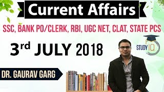 Download 3 July 2018 Daily Current Affairs in English by Dr Gaurav Garg - SSC/Bank/RBI/UGC/PCS/CLAT Video