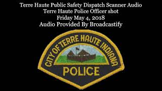 Download Terre Haute Public Safety Dispatch Scanner Audio Terre Haute Police Officer shot and killed Video