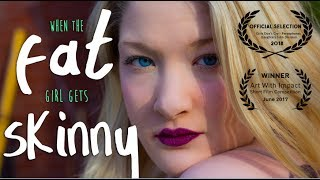 Download WHEN THE FAT GIRL GETS SKINNY: The Short Film Video
