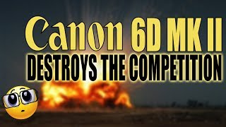 Download Canon EOS 6D Mark II Destroys The Competition Video