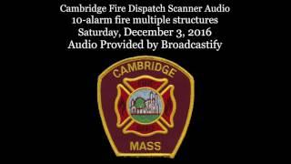 Download Cambridge Fire Dispatch Scanner Audio 10-alarm fire multiple structures Video