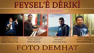 Download FEYSELE DERİKİ - 2018 - CIDA - DERİKANİ - HALAY - STÜDYO KAYDI - FOTO DEMHAT - NEW Video