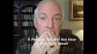 Download 6 Phrases You Will Not Hear A Narcissist Speak Video