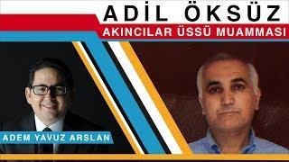 Download Akıncılar Üssü: Adil Öksüz Muamması - Adem Yavuz Arslan Video