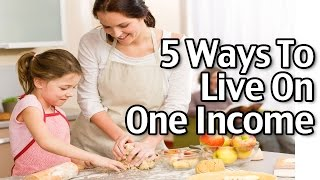 Download 5 Ways to Live On One Income Video