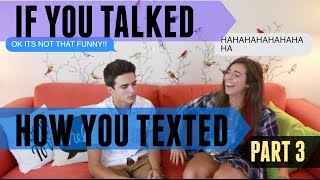 Download If You Talked How You Texted 3 (w/ TheGabbieShow) | Brent Rivera Video