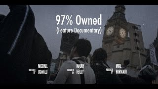 Download 97% Owned - Economic Truth documentary - Queuepolitely cut Video