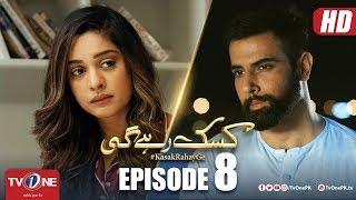 Download Kasak Rahay Ge | Episode 8 | TV One Drama Video