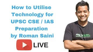 Download How to utilise technology for UPSC preparation or IAS Preparation by Roman Saini Video