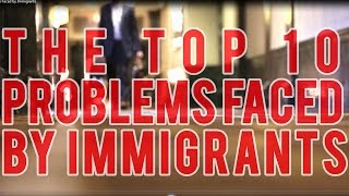 Download The Top 10 Problems Faced by Immigrants Video