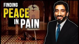 Download Finding Peace In Pain - Nouman Ali Khan *LIFE CHANGING LECTURE* Video