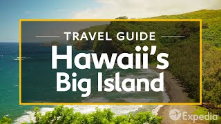 Download Hawaii's Big Island Vacation Travel Guide | Expedia Video