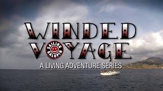 Download Winded Voyage 2 | Episode 33 | Rescued Back To Cartagena Video