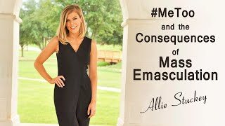 Download #MeToo and the Consequences of Mass Emasculation Video