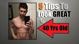 Download TOP 5 Fitness Tips For Looking AWESOME At 40... Or ANY Age! Video