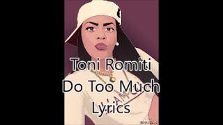 Download Toni Romiti - Do Too Much (Lyrics) Video