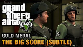 Download GTA 5 - Mission #75 - The Big Score (Subtle Approach) [100% Gold Medal Walkthrough] Video
