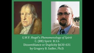 Download Half Hour Hegel: Phenomenology of Spirit (Dissemblance or Duplicity, sec. 630-631) Video
