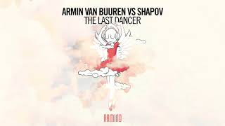 Download Armin van Buuren vs Shapov - The Last Dancer (Extended Mix) Video