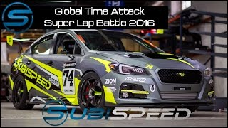 Download Subispeed - Global Time Attack Super Lap Battle 2016 Video