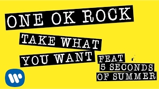 Download ONE OK ROCK: Take What You Want ft. 5 Seconds Of Summer Video