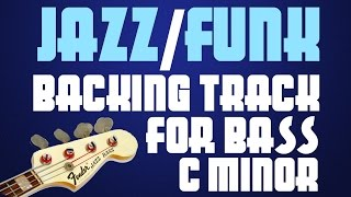 Download Jazz Funk Bass Backing Track In C Minor Video