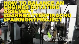Download How To Balance an Engines Rotating Assembly #DarkMatterPikachu #FairmontProject Video