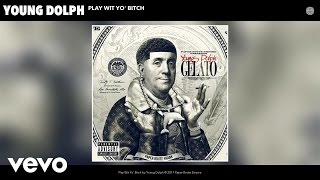 Download Young Dolph - Play Wit Yo' Bitch (Audio) Video